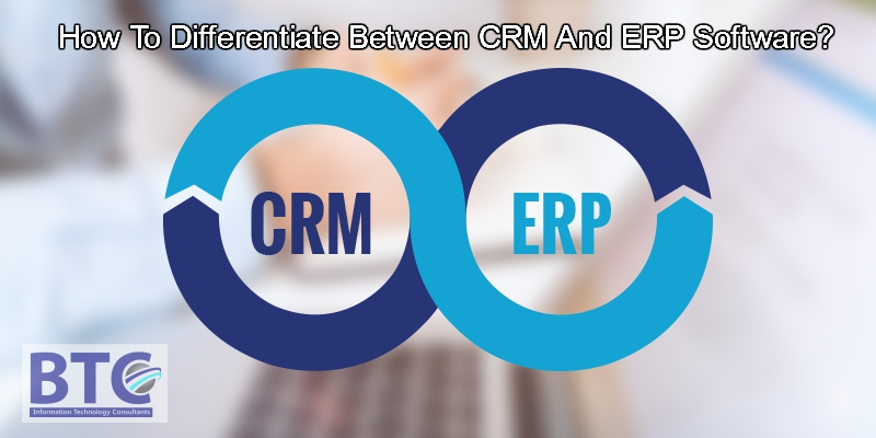 How To Differentiate Between CRM And ERP Software?